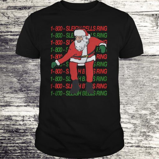 1 800 Sleigh Bells Ring Christmas T-shirt