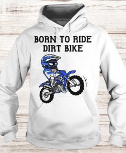 Born to ride dirt bike Hoodie