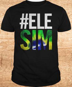 #ELE SIM Bolsonaro Presidente 2018 T-Shirt