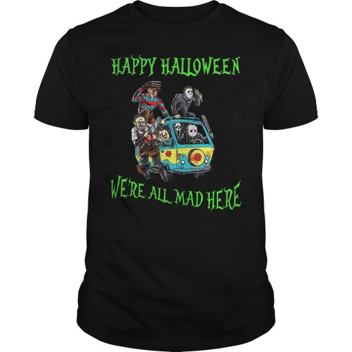Happy Halloween We're All Mad Here T-Shirt