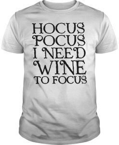 Hocus Pocus I Need Wine To Focus T-Shirt