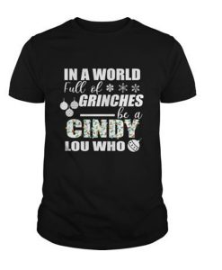 In A World Grinches Cindy Lou Who T-Shirt