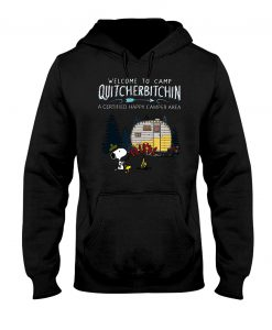 Snoopy Welcome To Camp Quitcherbitchin Hoodie