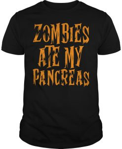 Zombies ate my pancreas T-shirt