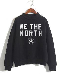 Toronto Raptors We The North Sweatshirt