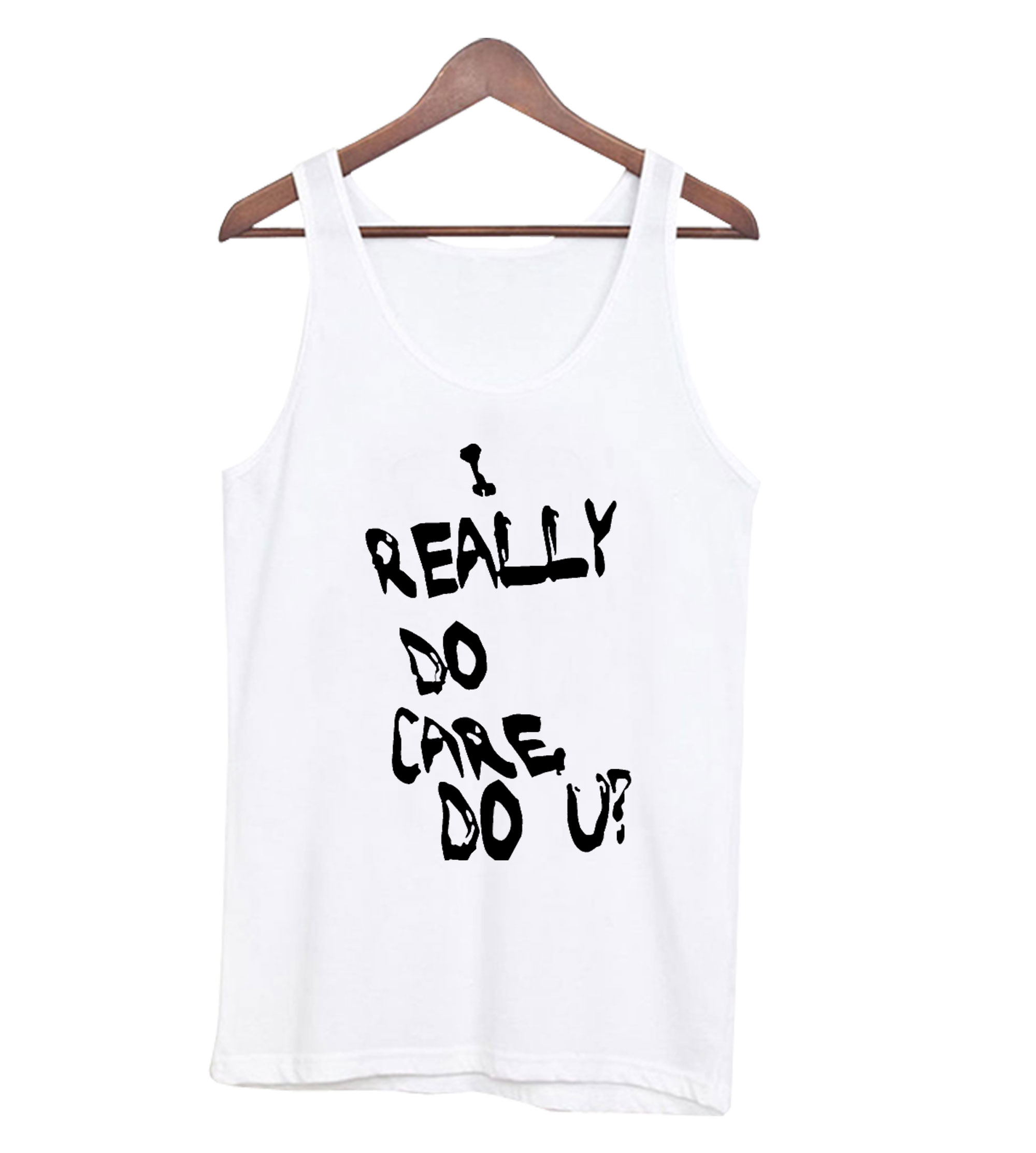 I Really Do Care Do U Tanktop
