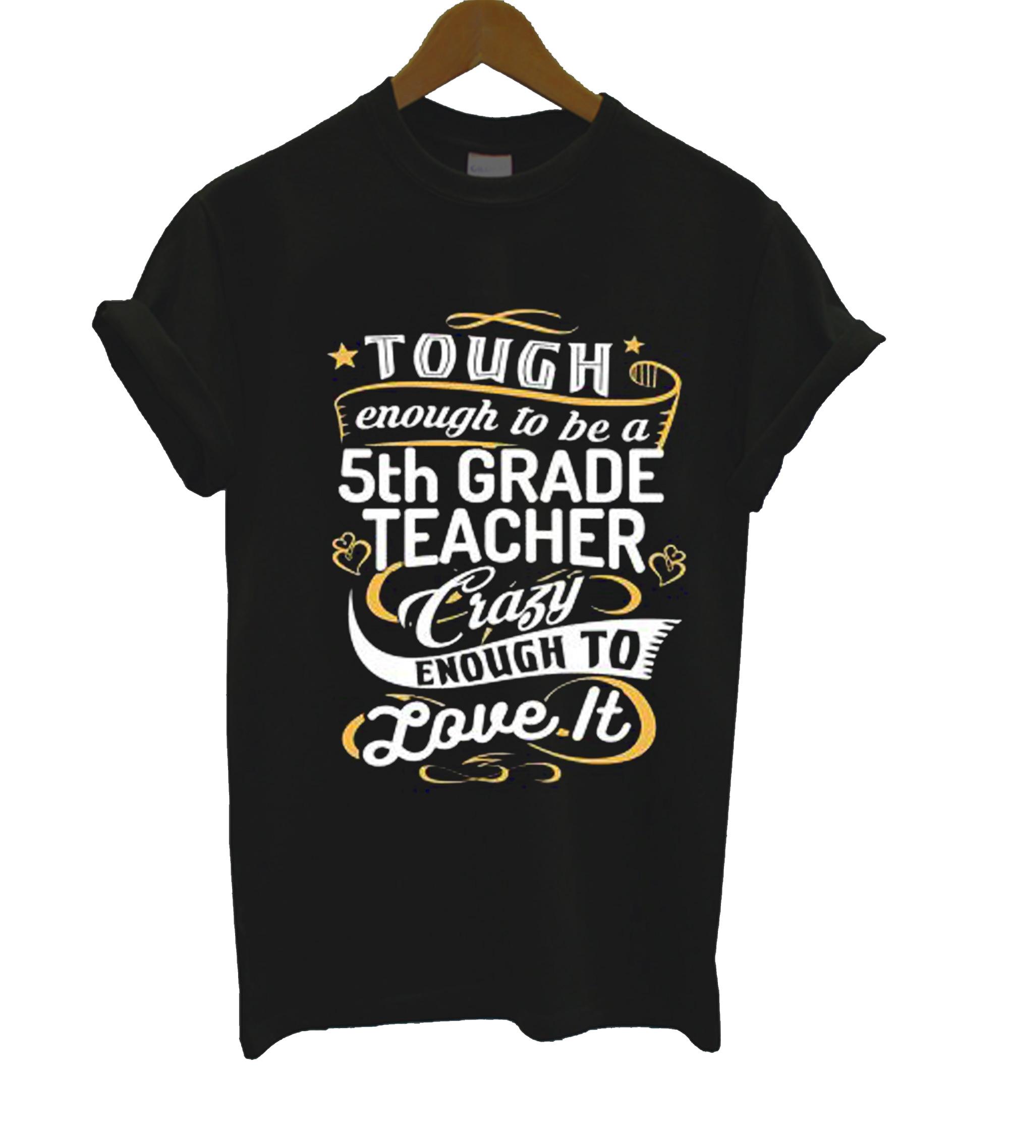 5th Grade Teacher T Shirt