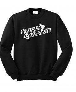 Block Or Chage Sweatshirt