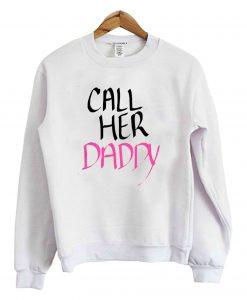 Call He -Daddy Sweatshirt