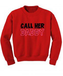 Call He Daddy Sweatshirt