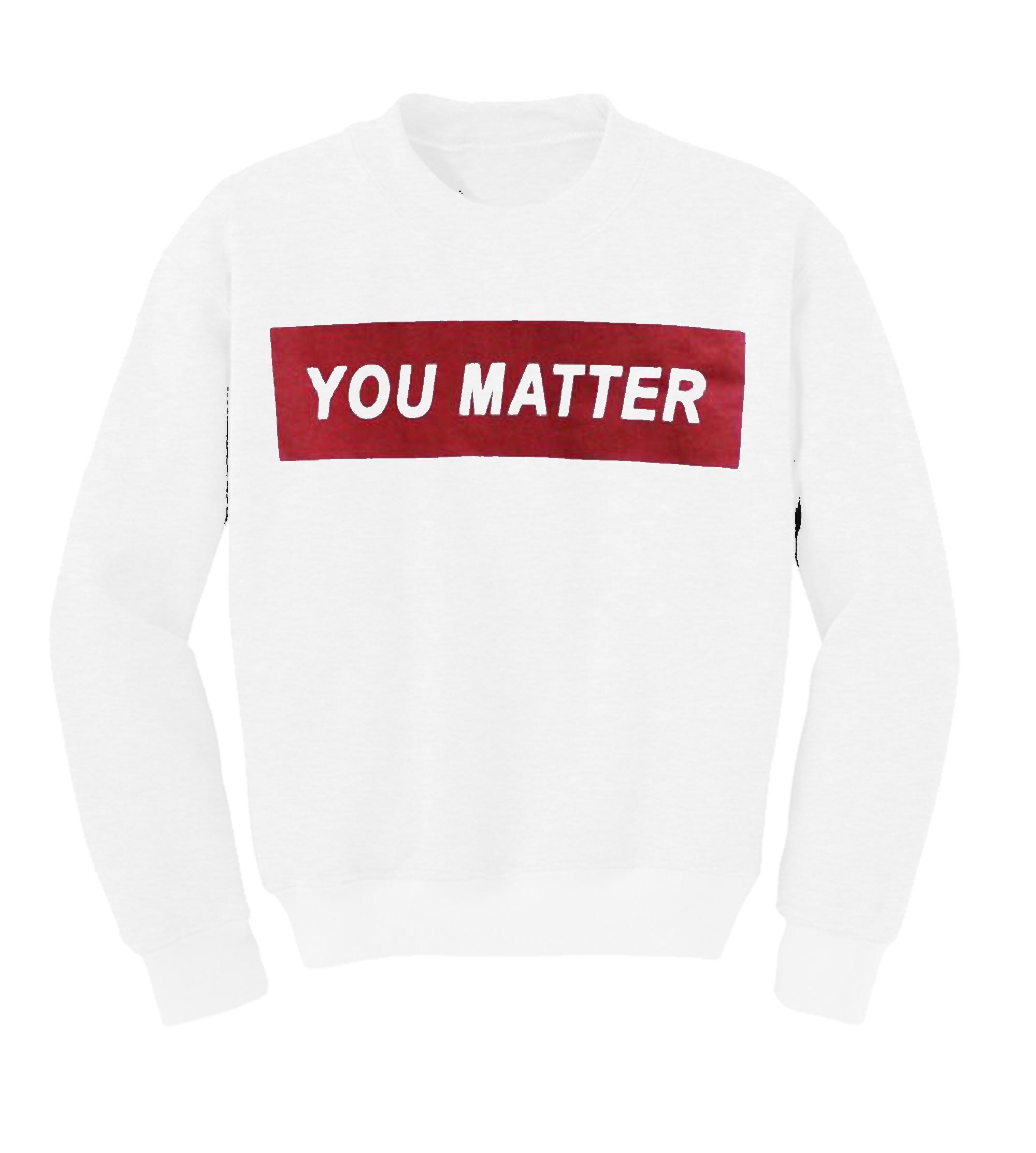 You Matter Sweatshirt
