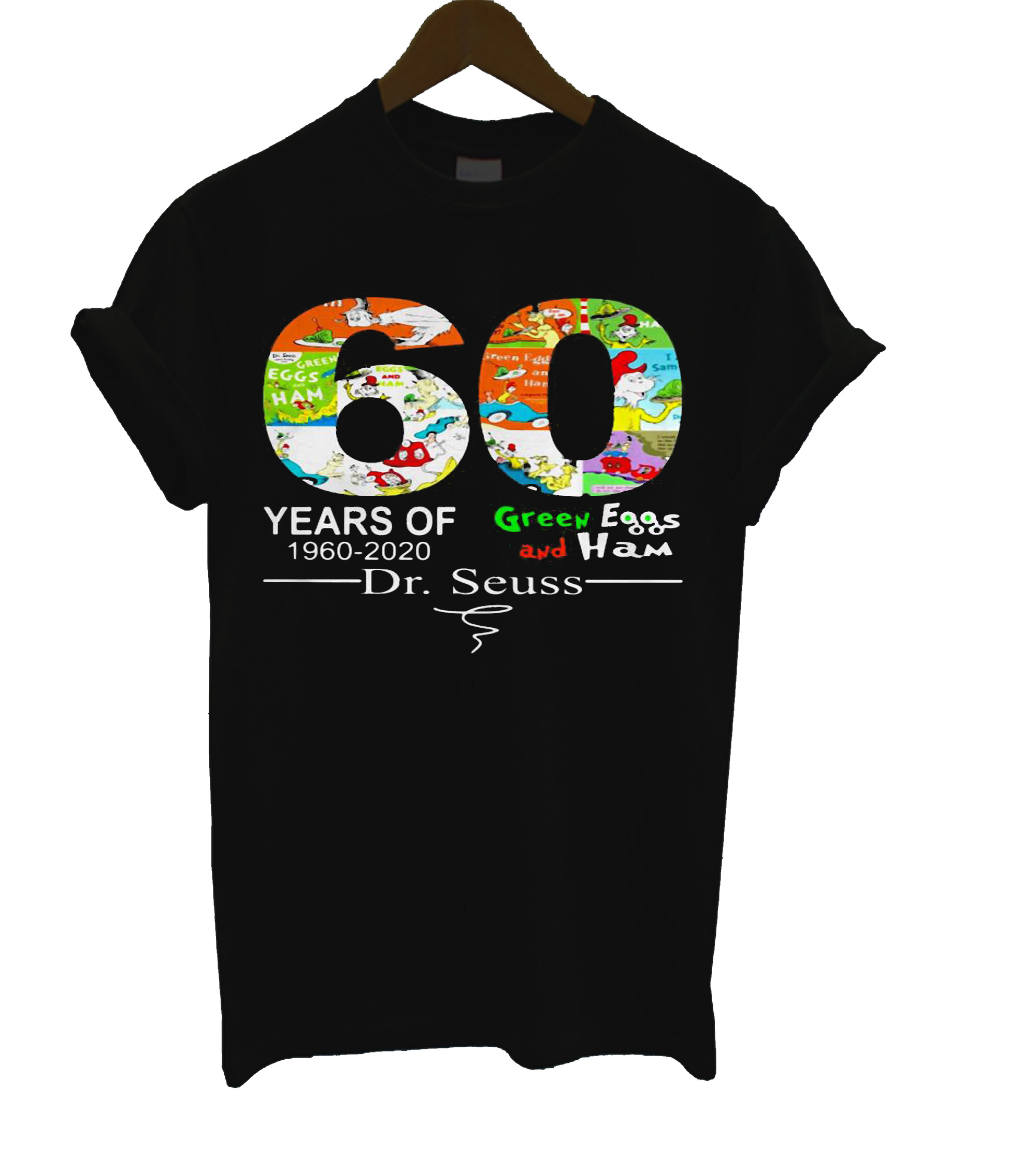 60 Years of Green Eggs and Ham 1960-2020 Dr. Seuss Signature T Shirt