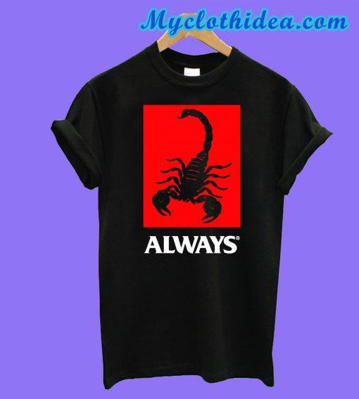 Always Scorpion T-Shirt